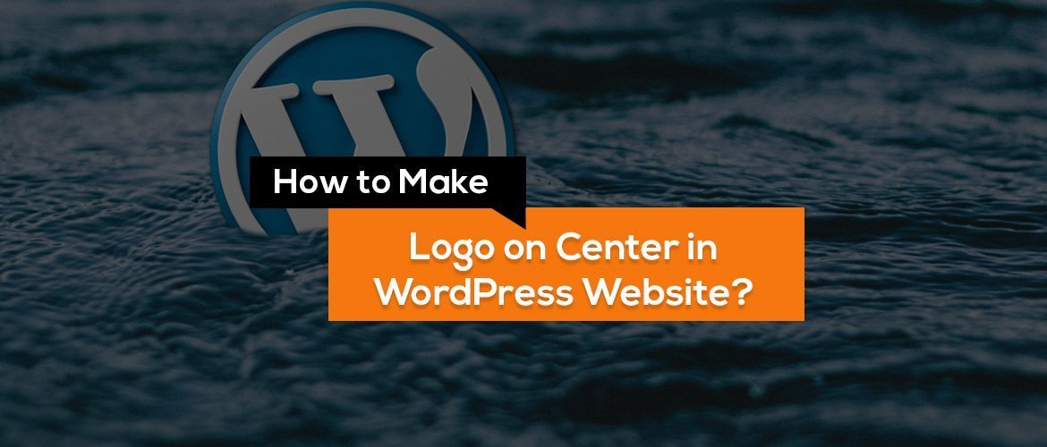 How To Make a Logo On Center in WordPress
