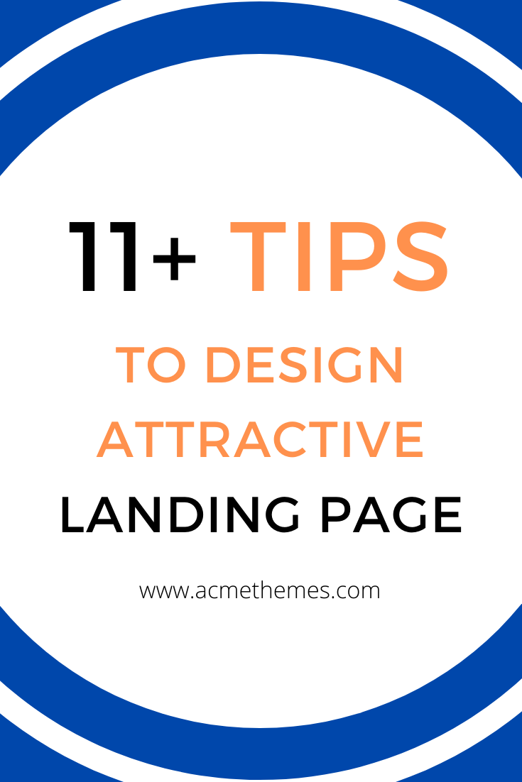 11+ Tips to design Attractive Landing Page