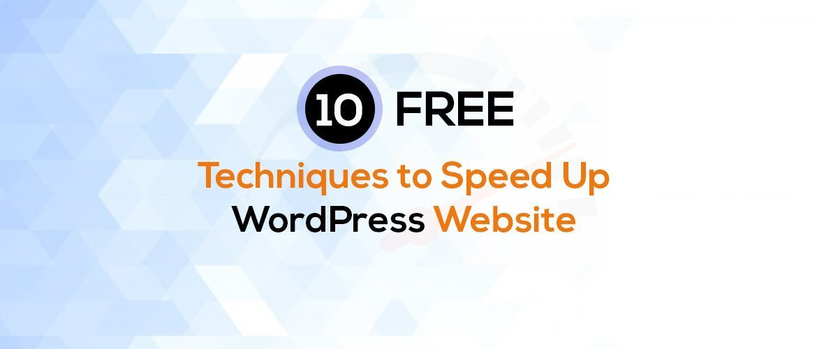 Free Techniques To increase WordPress Website speed