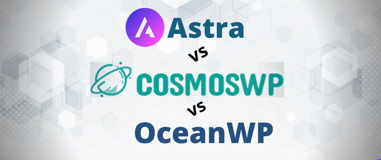 astra-vs-cosmoswp-vs-oceanwp