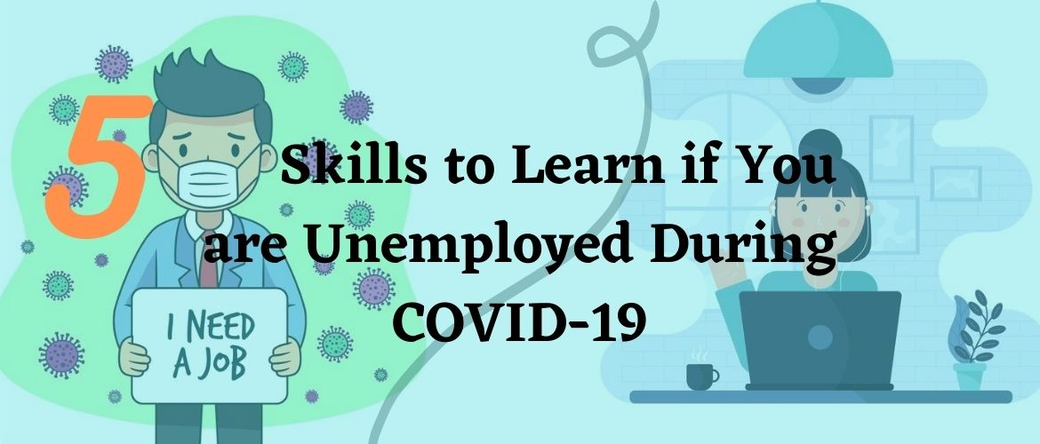 Learn-These-Skills-if-You-are-Unemployed-During-COVID-19