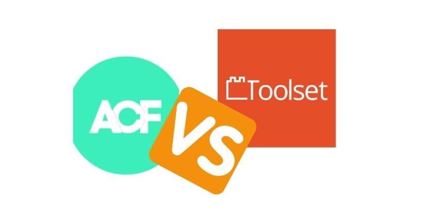 ACF-vs-Toolset-on-WordPress : What-to-choose