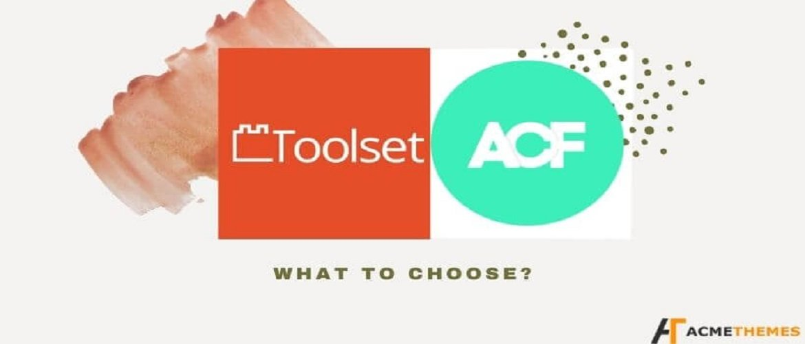 ACF vs-Toolset-on-WordPress : What-to-choose