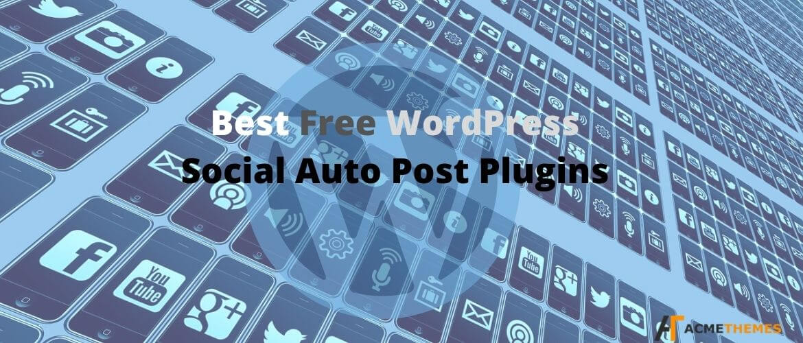 Best-Free-WordPress-Social-Auto-Post-Plugins