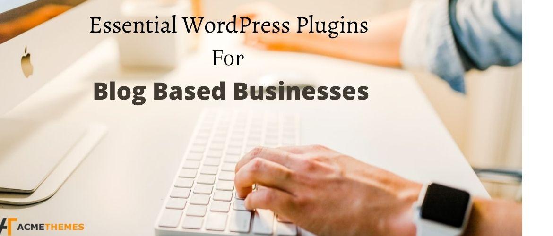 5-Essential-WordPress-Plugins-For-Blog-Based-Businesses