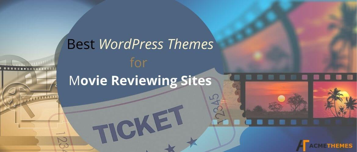 Best-WordPress-themes-for-Movie-Reviewing-Sites